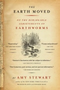 The Earth Moved: On The Remarkable Achievements Of Earthworms (Paperback)