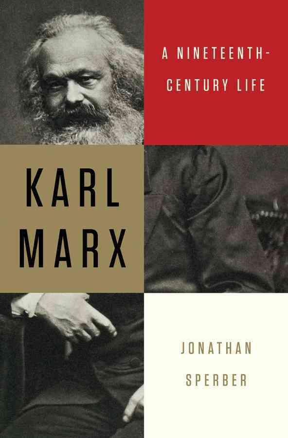 Karl Marx: A Nineteenth-Century Life (Hardcover)