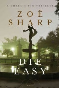 Die Easy: A Charlie Fox Thriller (Hardcover)