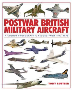 Postwar British Military Aircraft: A Colour Photographic Record from 1945-1970 (Hardcover)