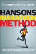 Hansons Marathon Method: A Renegade Path to Your Fastest Marathon (Paperback)