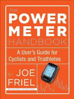 The Power Meter Handbook: A User's Guide for Cyclists and Triathletes (Paperback)
