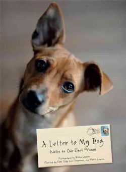 A Letter to My Dog: Notes to Our Best Friends (Hardcover)