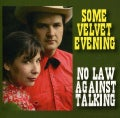 SOME VELVET EVENING - NO LAW AGAINST TALKING