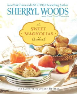 The Sweet Magnolias Cookbook: 150 Favorite Southern Recipes (Paperback)