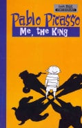 Pablo Picasso: Me, the King (Paperback)