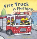Fire Truck Is Flashing (Hardcover)