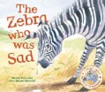 The Zebra Who Was Sad (Hardcover)