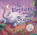 The Elephant Who Was Scared (Hardcover)