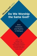 Do We Worship the Same God?: Jews, Christians, and Muslims in Dialogue (Paperback)