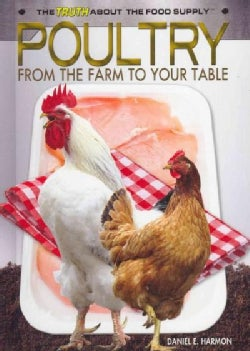 Poultry: From the Farm to Your Table (Hardcover)