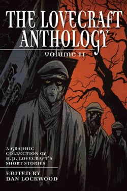 The Lovecraft Anthology 2: A Graphic Collection of H.p. Lovecrafts Short Stories (Paperback)