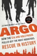 Argo: How the CIA and Hollywood Pulled Off the Most Audacious Rescue in History (Hardcover)