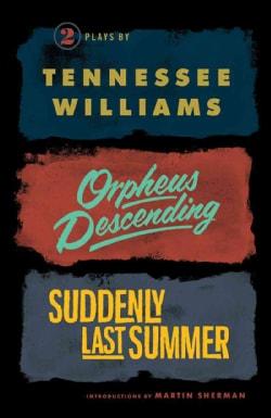 Orpheus Descending and Suddenly Last Summer (Paperback)