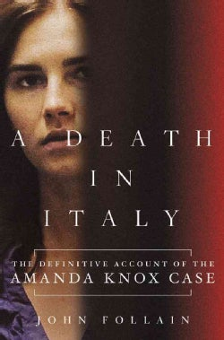 A Death in Italy: The Definitive Account of the Amanda Knox Case (Hardcover)