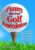 Funny (But True) Golf Anecdotes (Paperback)