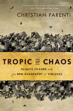 Tropic of Chaos: Climate Change and the New Geography of Violence (Paperback)
