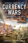Currency Wars: The Making of the Next Global Crisis (Paperback)