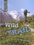 Wild Trail: Hiking and Camping (Hardcover)