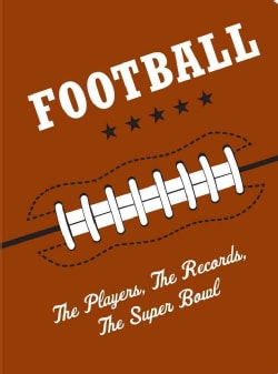 Football: The Players, The Records, The Superbowl (Paperback)