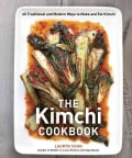 The Kimchi Cookbook: 60 Traditional and Modern Ways to Make and Eat Kimchi (Hardcover)