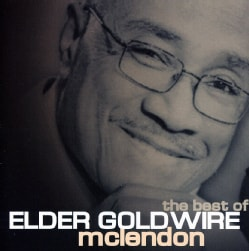 Goldwire Elder McLendon - Best Of Elder Goldwire McLendon