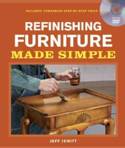 Refinishing Furniture Made Simple