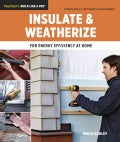 Insulate and Weatherize: For Energy Efficiency at Home (Paperback)