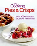 Fine Cooking Pies & Crisps: Over 100 Sweet and Savory No-Fail Recipes (Paperback)