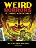 The Joe Kubert Archives 1: Weird Horrors & Daring Adventures (Hardcover)