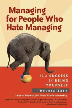 Managing for People Who Hate Managing: Be a Success by Being Yourself (Paperback)