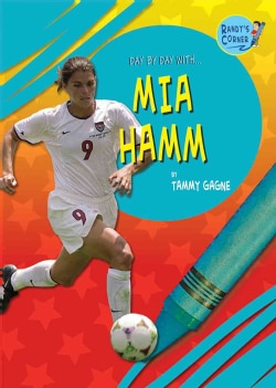 Day by Day with Mia Hamm (Hardcover)