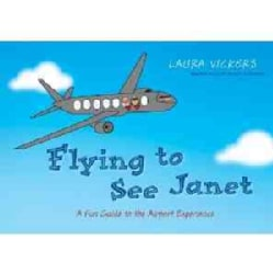 Flying to See Janet: A Fun Guide to the Airport Experience (Paperback)
