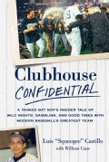 Clubhouse Confidential: A Yankee Bat Boy's Insider Tale of Wild Nights, Gambling, and Good Times With Modern Base... (Paperback)