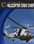 Helicopter Crew Chief (Hardcover)