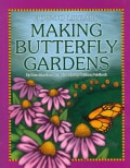 Making Butterfly Gardens (Paperback)