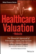 Healthcare Valuation + Website: The Financial Appraisal of Enterprises, Assets, and Services