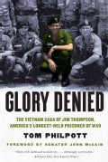 Glory Denied: The Vietnam Saga of Jim Thompson, America's Longest-Held Prisoner of War (Paperback)