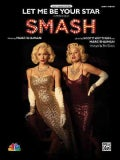 Let Me Be Your Star as Performed on Smash: Easy Piano Edition (Paperback)