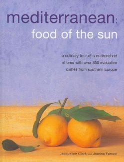 Mediterranean: Food of the Sun, a Culinary Tour of Sun-drenched Shores With over 350 Evocative Dishes from Southe... (Paperback)