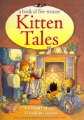 A Book of Five-Minute Kitten Tales: A Treasury of over 35 Bedtime Stories (Paperback)