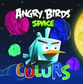 Angry Birds Space: Colors (Board book)