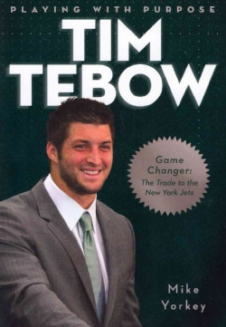 Playing with Purpose: Tim Tebow (Paperback)