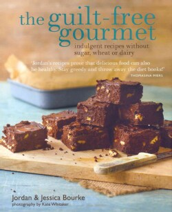 The guilt-free gourmet: indulgent recipes without sugar, wheat or dairy (Hardcover)