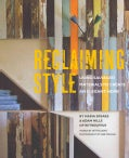 Reclaiming Style: Using Salvaged Materials to Create an Elegant Home (Hardcover)