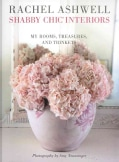 Shabby Chic Interiors: My Rooms, Treasures, and Trinkets (Paperback)