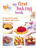 My First Baking Book: 35 Easy and Fun Recipes for Children Aged 7 Years + (Paperback)