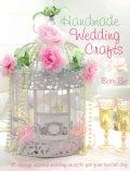 Handmade Wedding Crafts: 35 Vintage-Inspired Wedding Projects for Your Special Day (Paperback)