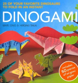 Dinogami: 25 of Your Favorite Dinosaurs to Fold in an Instant (Paperback)