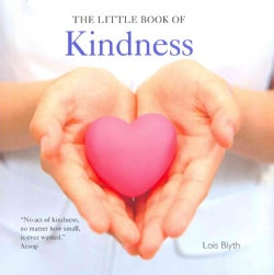 The Little Book of Kindness: A Gift to Bring Home and Happiness (Hardcover)